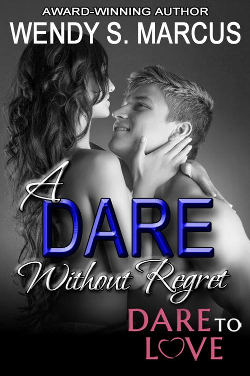 A Dare Without Regret by Wendy S Marcus